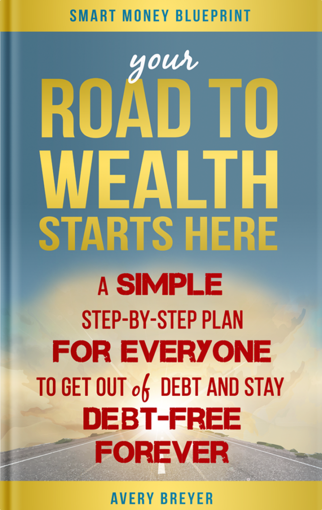 Your Road to Wealth Starts Here Avery Breyer